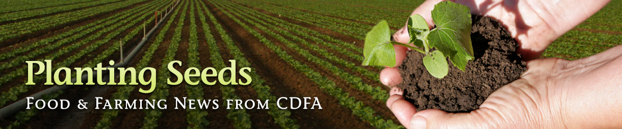 Planting Seeds - Food & Farming News from CDFA