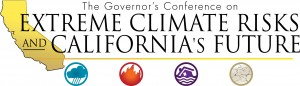 The Governor's Conference on Extreme Climate Risks and California's Future